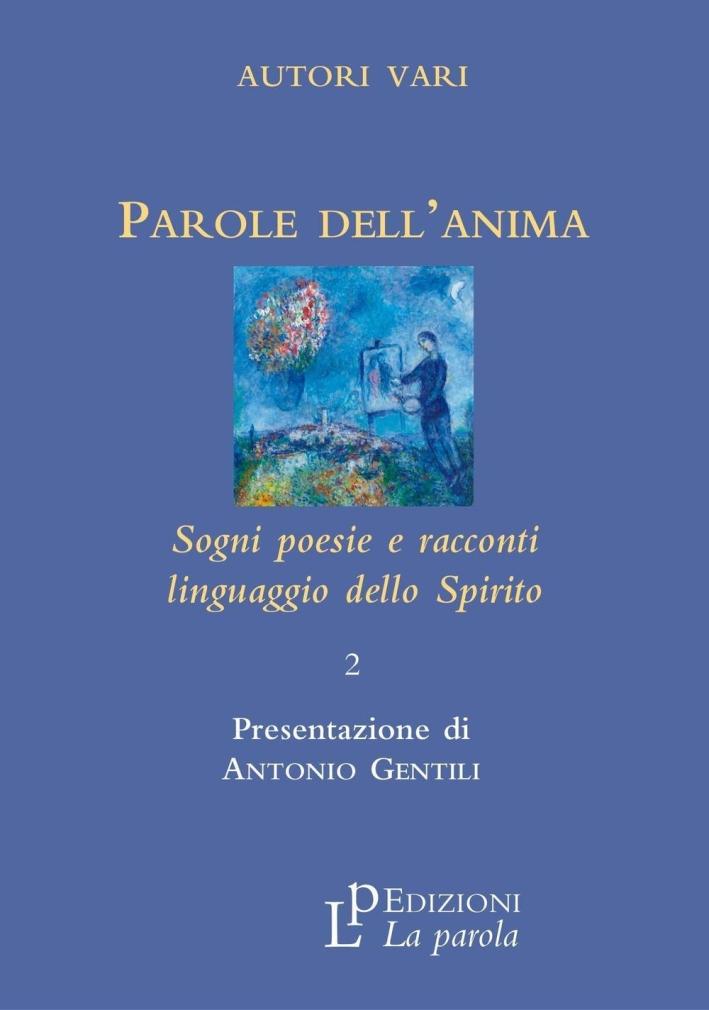 Parole dell'Anima. Sogni Poesie e Racconti Linguaggio dello Spirito. 2.