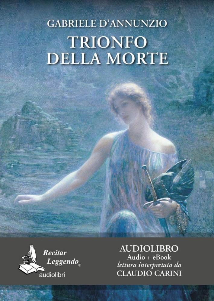 Trionfo della morte (edizione integrale - audiolibro + eBook).