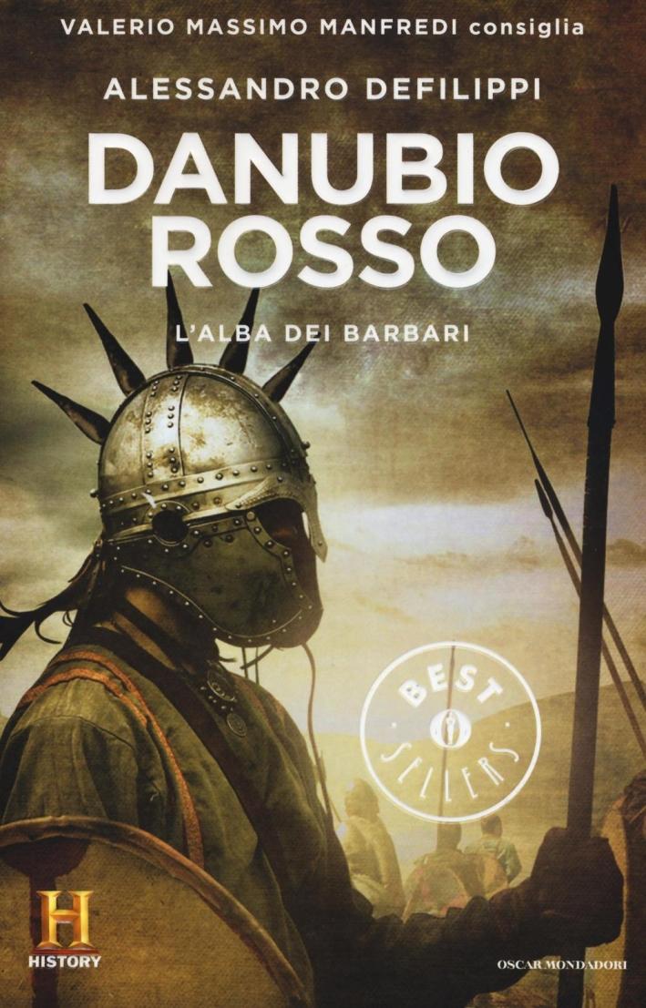 Danubio rosso. L'alba dei barbari. Il romanzo di Roma. Vol. 9.