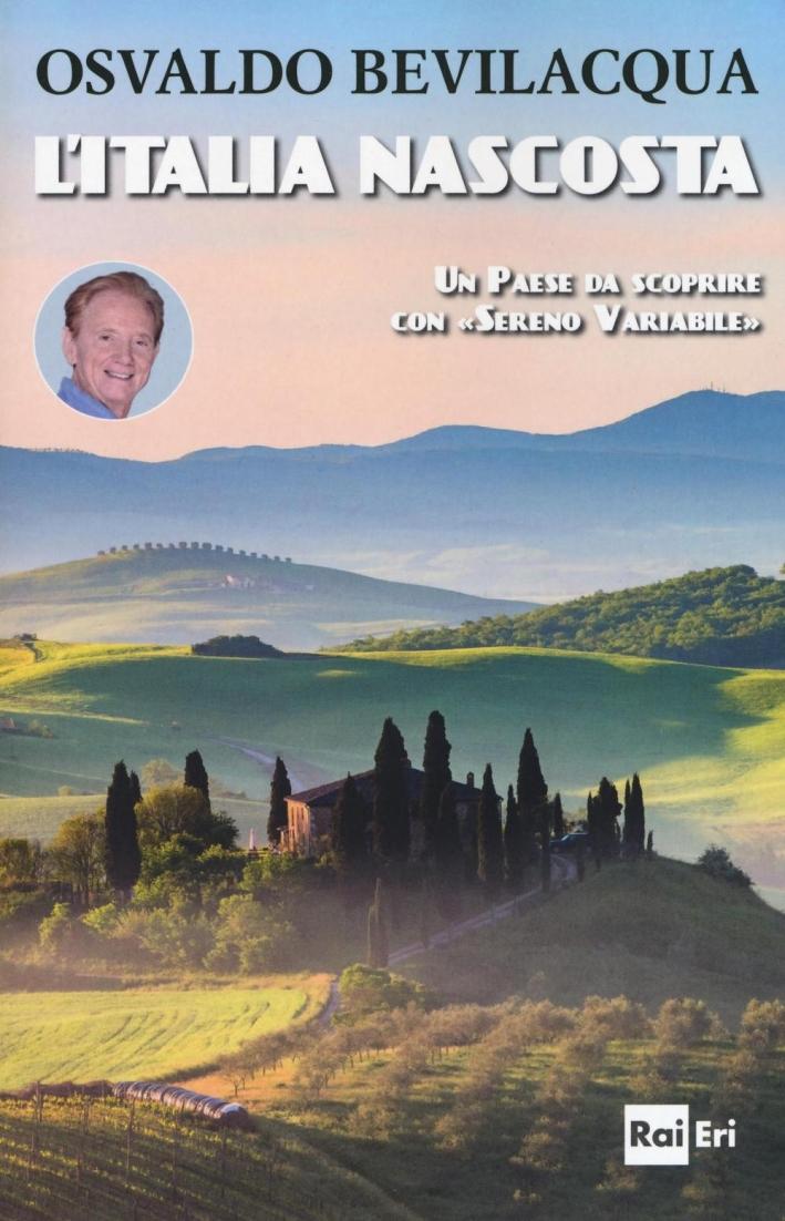 L'Italia nascosta. Un Paese da scoprire con