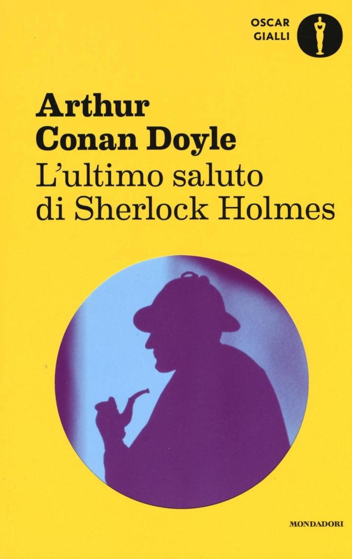 L'ultimo saluto di Sherlock Holmes.