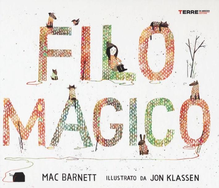 Filo magico. Ediz. a colori