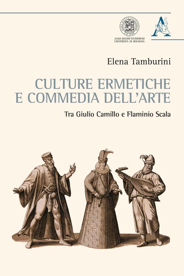Culture ermetiche e commedia dell'arte. Tra Giulio Camillo e Flaminio Scala.