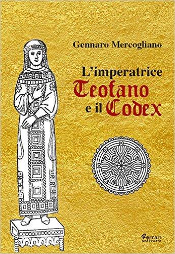 L'imperatrice Teofano e il codex.