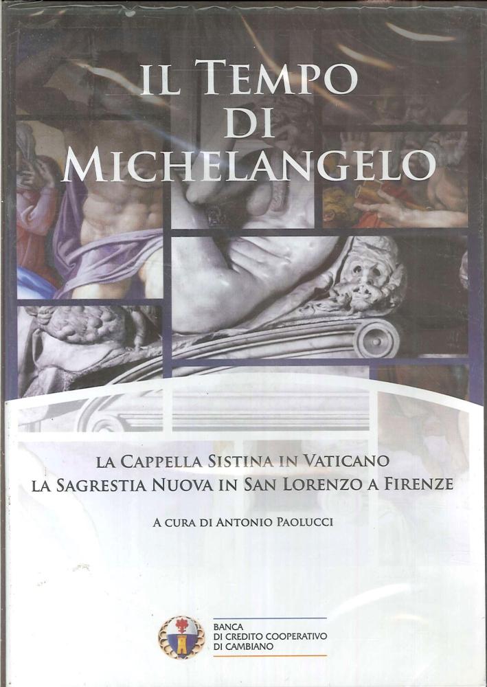 Il Tempo di Michelangelo. La Cappella Sistina in Vaticano. La Sagrestia Nuova in San Lorenzo a Firenze. DVD.