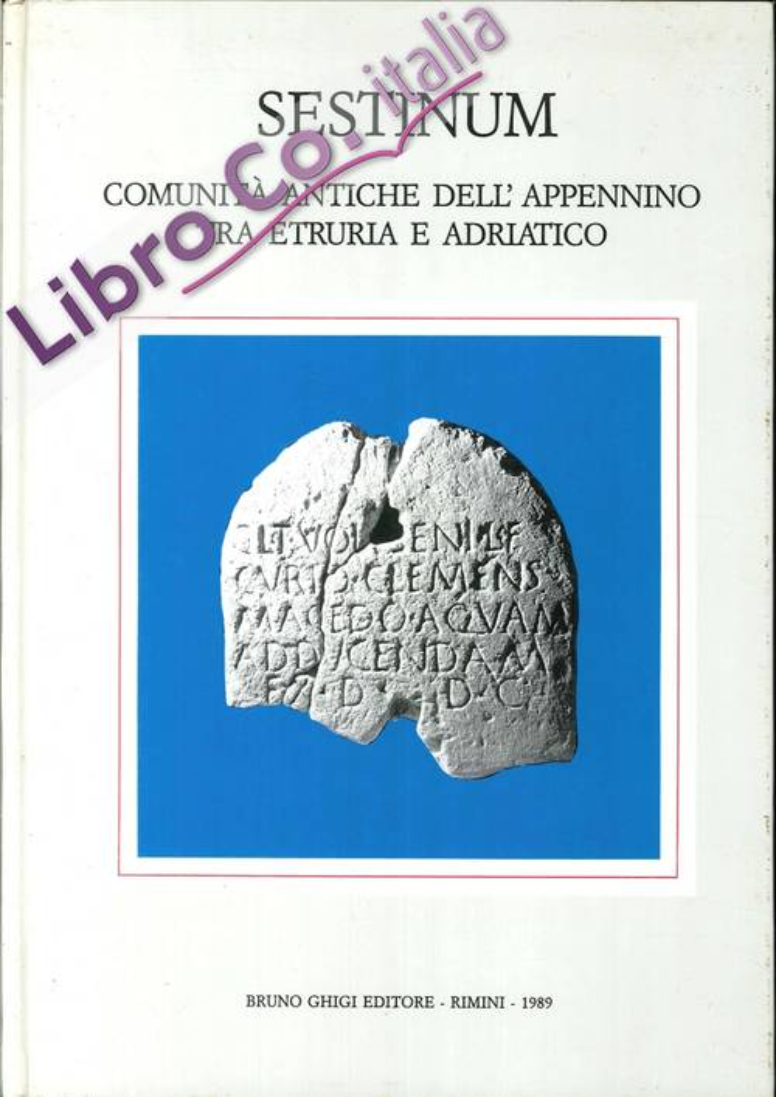 Sestinum. Comunità Antiche dell'Appennino tra Etruria e Adriatico.