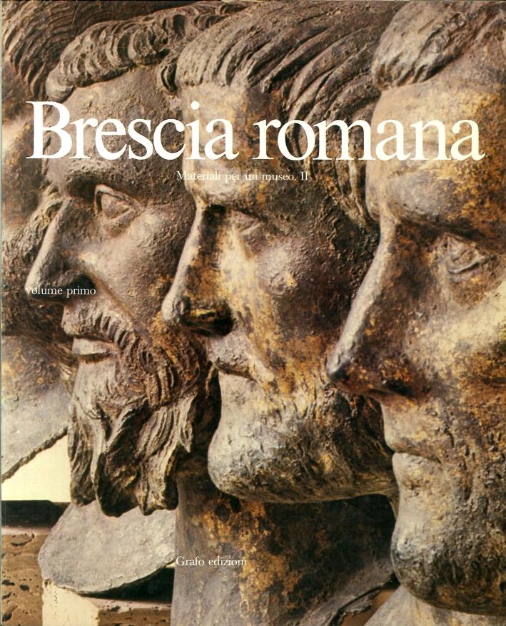 Brescia Romana. Materiali per un Museo II