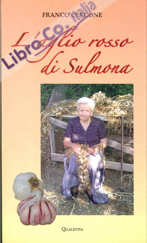 L'Aglio Rosso di Sulmona.