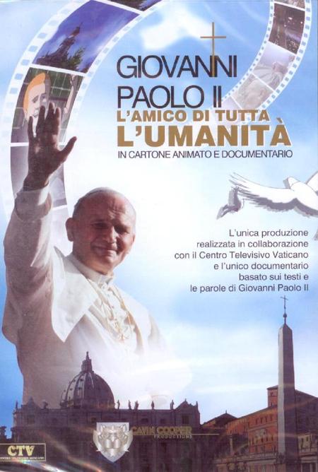 Giovanni Paolo II. L'Amico di Tutta l'Umanità. In Cartone Animato e Documentario DVD