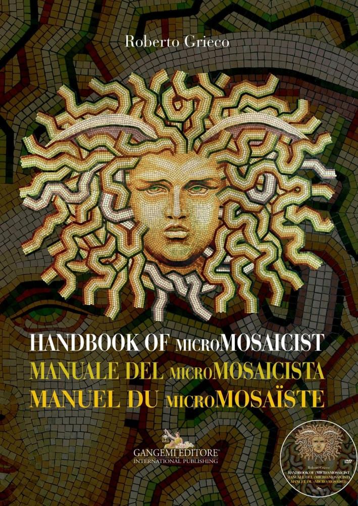 Handbook of Micromosaicist. Manuale del Micromosaicista. Manuel Du Micromosaiste.
