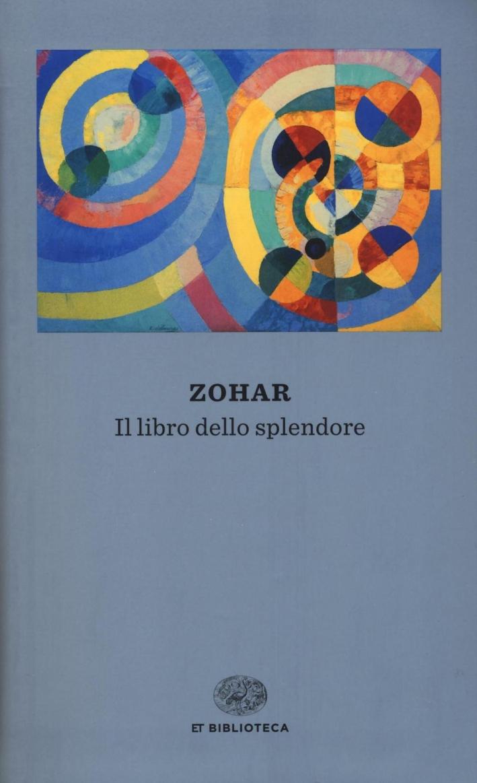 Zohar. Il libro dello splendore.