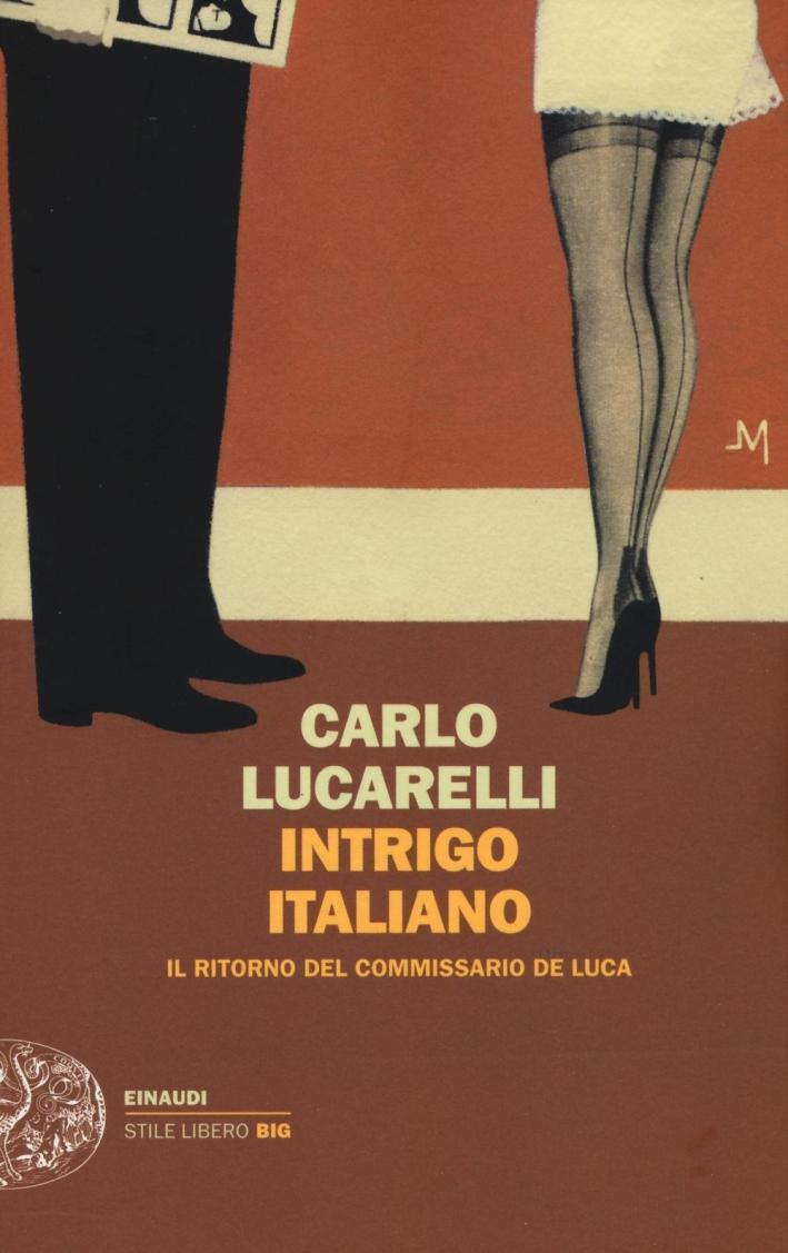 Intrigo Italiano. Il Ritorno del Commissario De Luca.