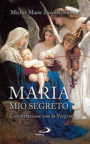 Maria, mio segreto. Conversazione con la Vergine