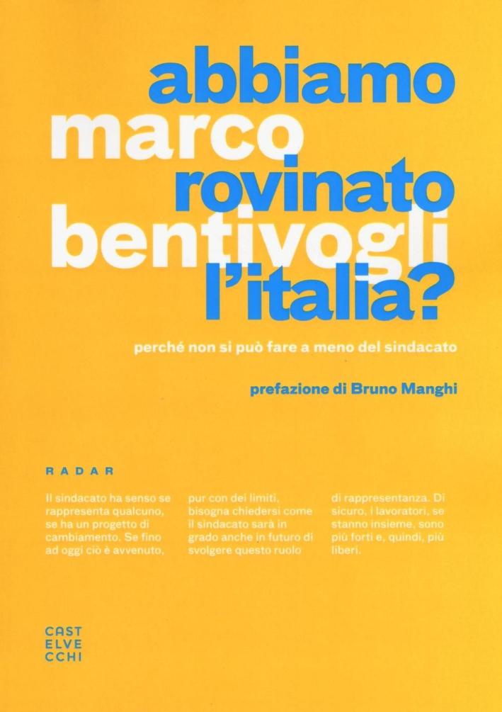 Abbiamo rovinato l'Italia? Perché non si può fare a meno del sindacato.