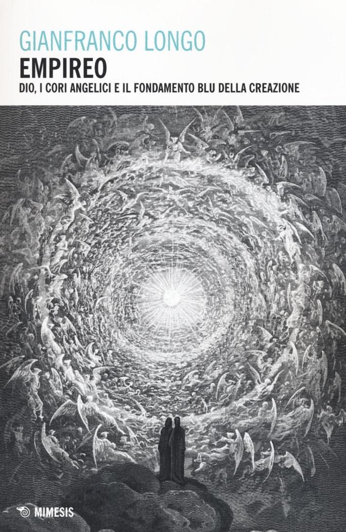 Empireo. Dio, i cori angelici e il fondamento blu della creazione.