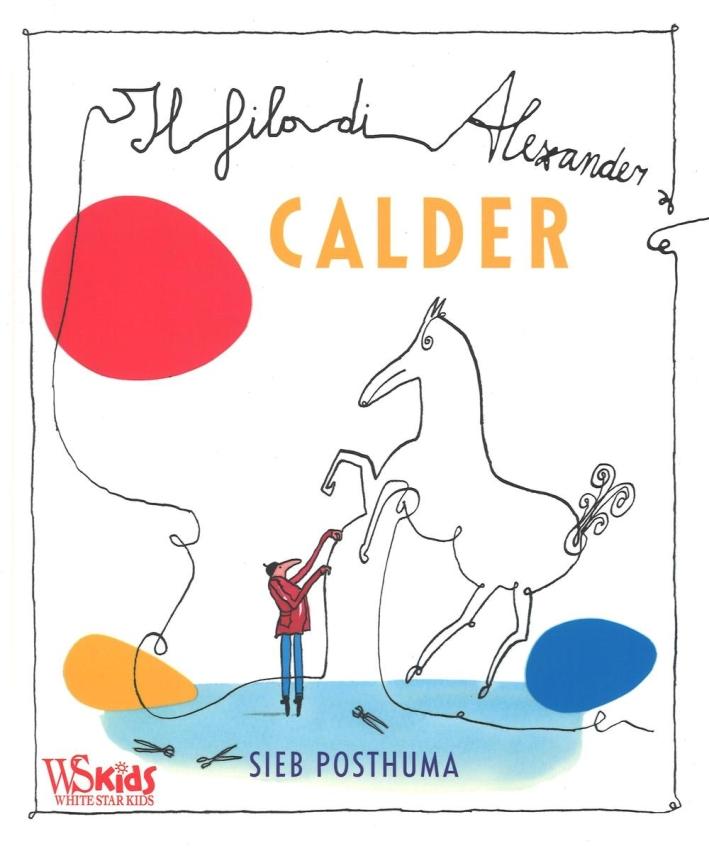 Il filo di Alexander Calder.