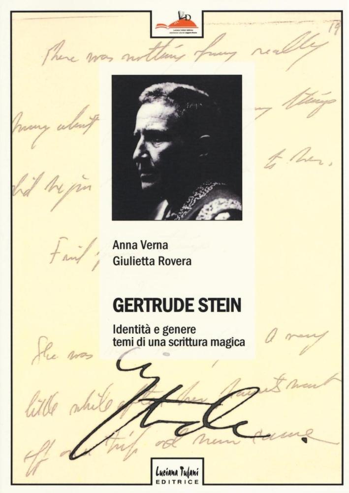 Gertrude Stein. identità e genere. Temi di una scrittura magica.