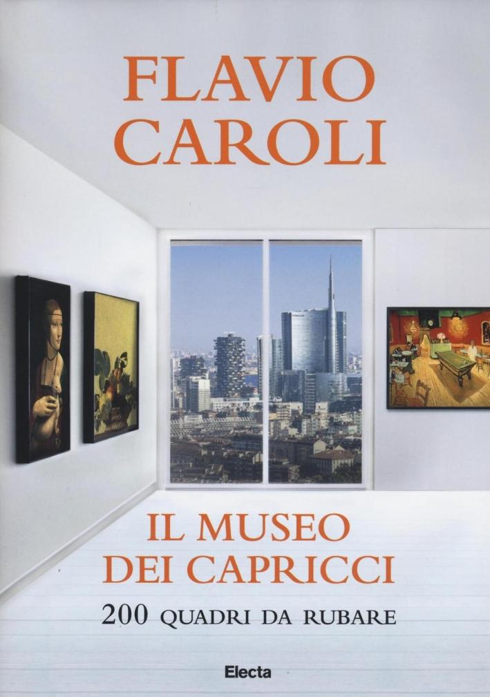 Il museo dei capricci. 200 quadri da rubare.
