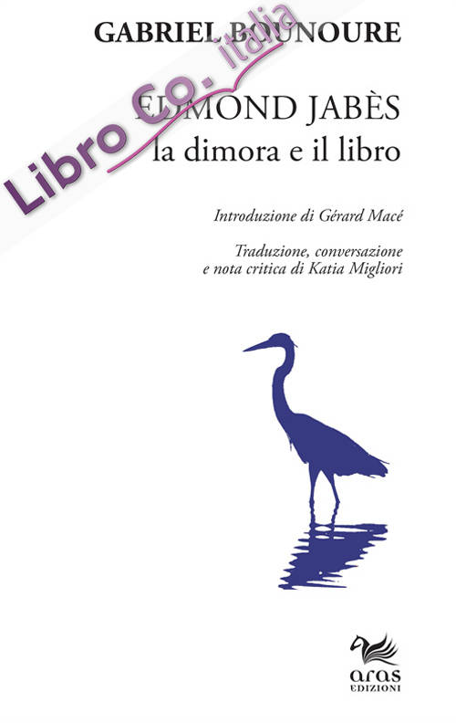 Edmond Jabès. La dimora e il libro.