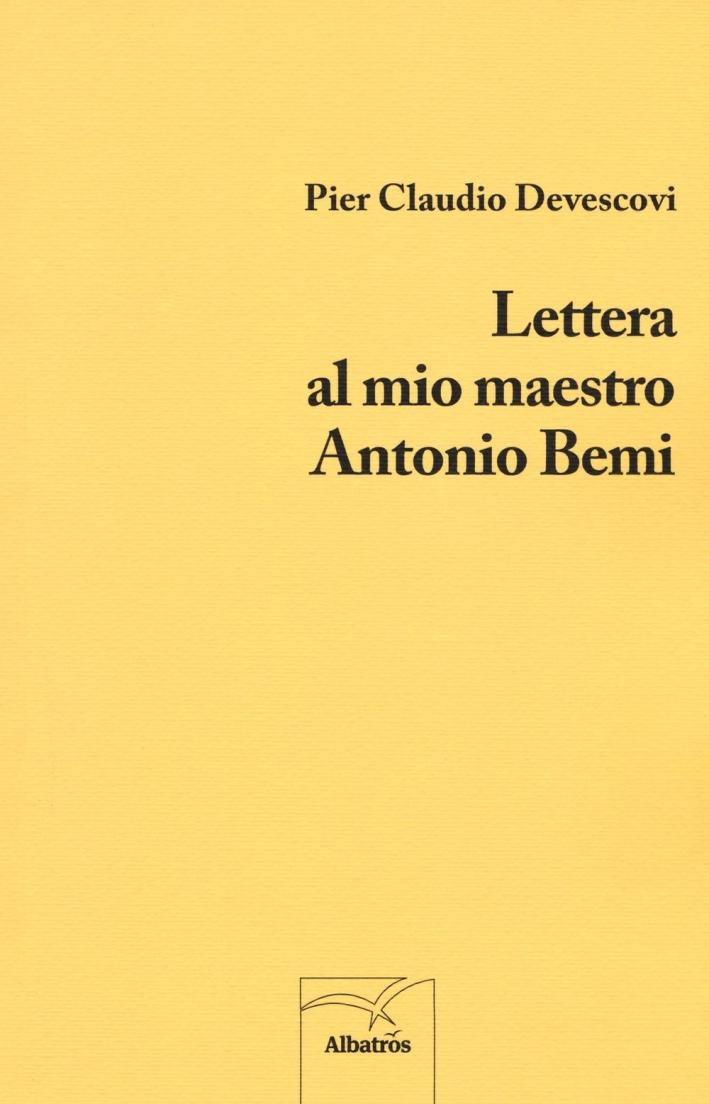 Lettera al mio maestro Antonio Bemi.