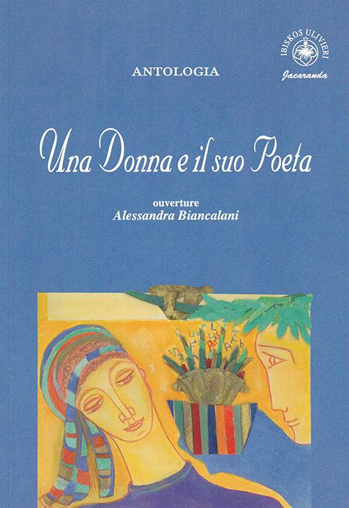 Una donna e il suo poeta. Antologia.