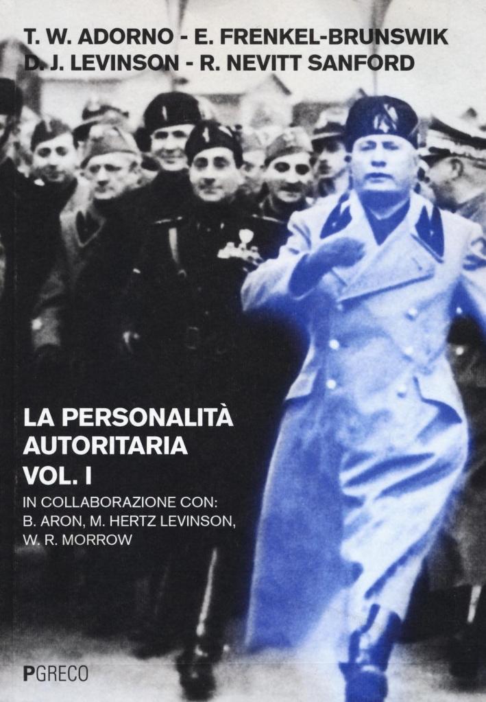 La personalità autoritaria. Vol. 1.