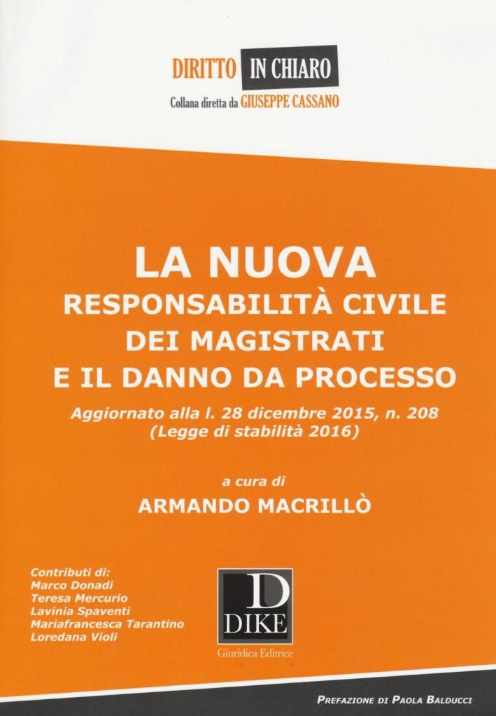 La Nuova responsabilità civile dei magistrati e il danno da processo.