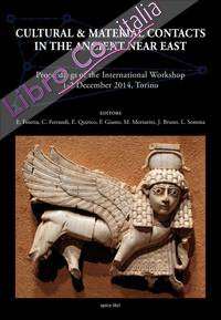 Cultural & material contacts in the ancient Near East. Proceedings of the International workshop (1-2 December 2014, Torino).