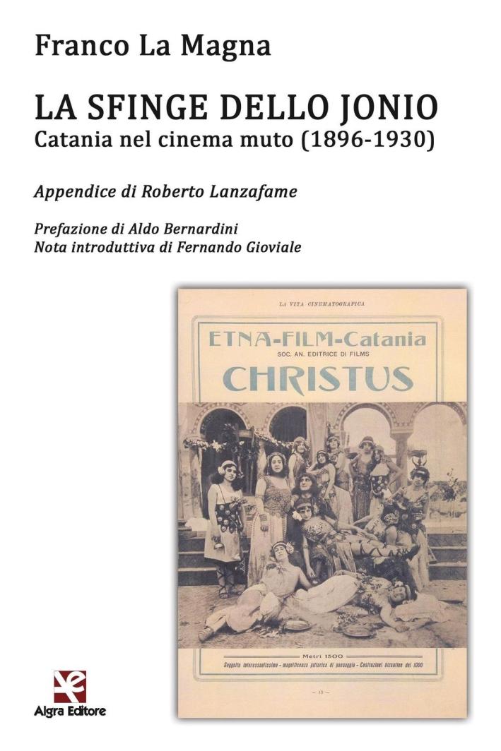La Sfinge dello Jonio. Catania nel Cinema Muto (1896-1930).