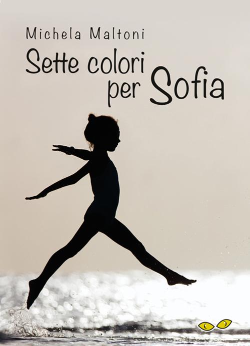 Sette colori per Sofia.