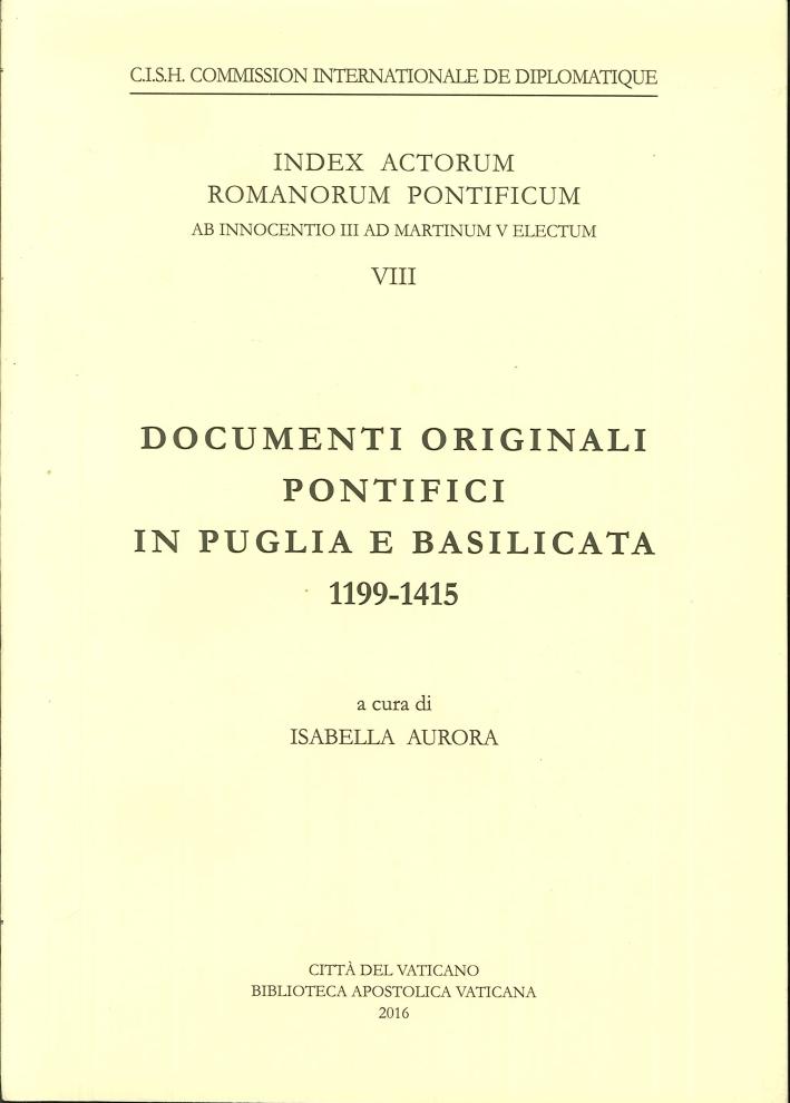 Documenti Originali Pontifici in Puglia e Basilicata, 1199 - 1415.