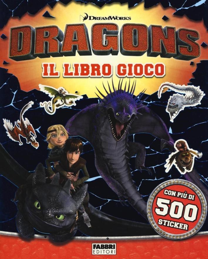 Dragons. Il libro gioco. Con adesivi. Ediz. illustrata