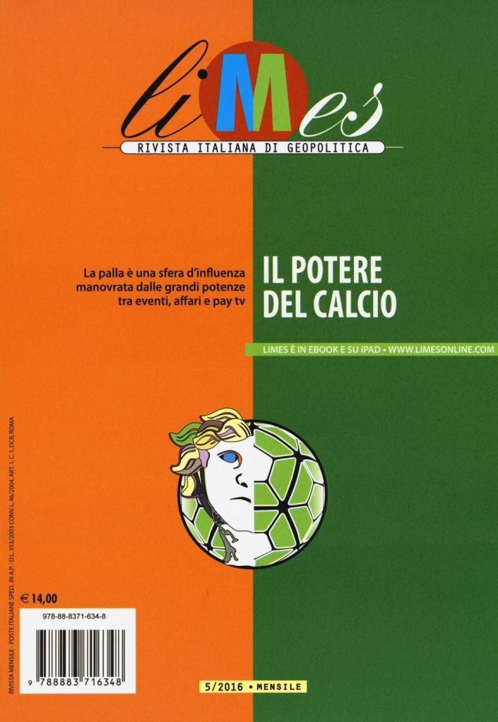 Limes. Rivista italiana di geopolitica (2016). Vol. 5: Il potere del calcio.