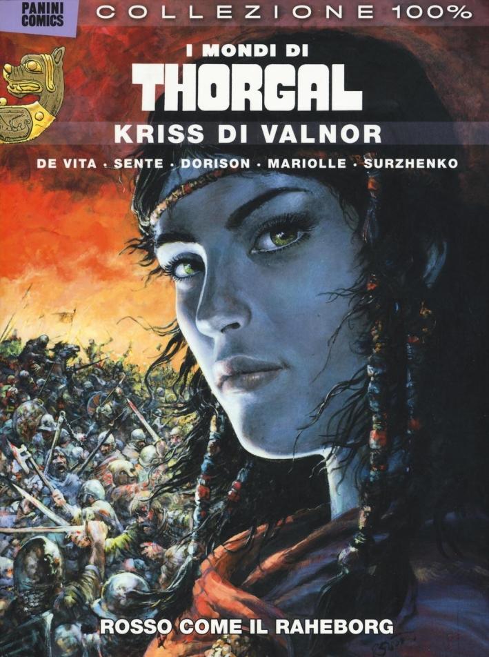 Kriss di Valnor. Rosso come il Raheborg. I mondi di Thorgal. Vol. 3.