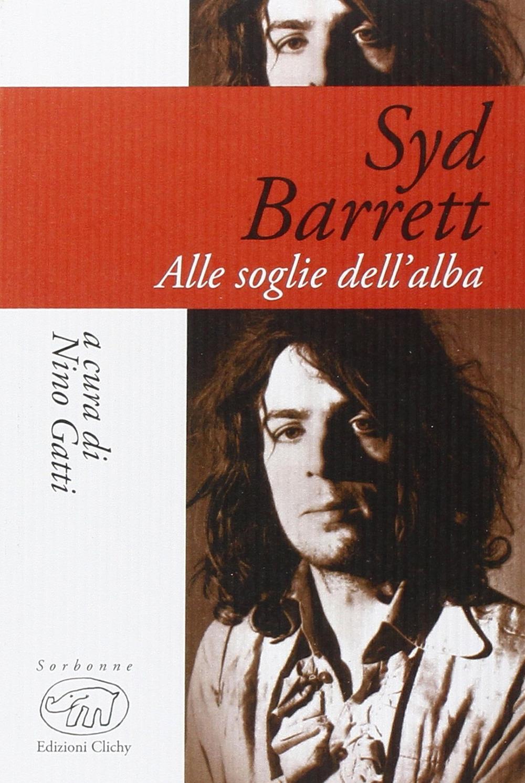 Syd Barrett. Alle soglie dell'alba.