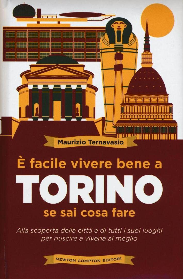 È facile vivere bene a Torino se sai cosa fare.