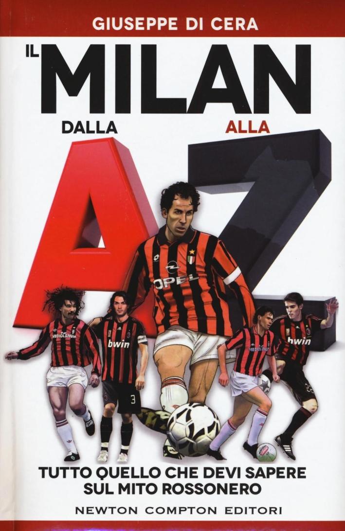 Il Milan dalla A alla Z.