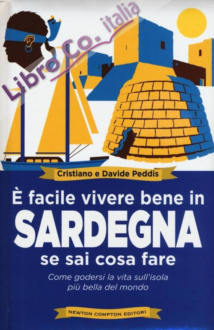 È facile vivere bene in Sardegna se sai cosa fare.