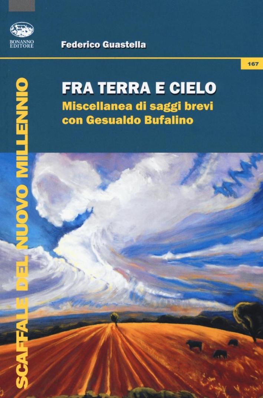 Fra cielo e terra. Miscellanea di saggi brevi con Gesualdo Bufalino.