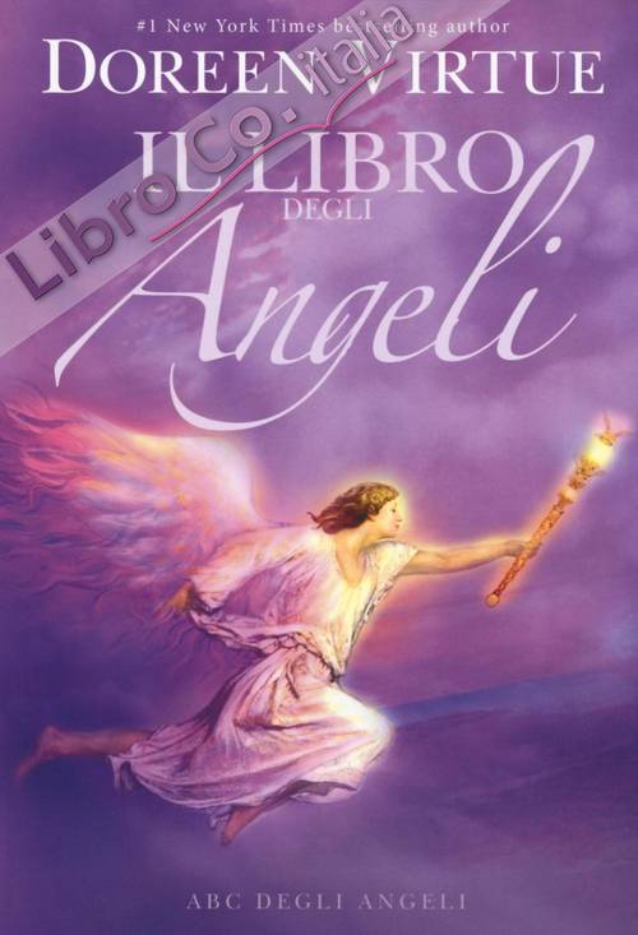 Il libro degli angeli. Guida all'interpretazione dei messaggi degli angeli.