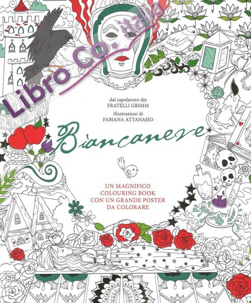Biancaneve. Coloring book. Con poster.