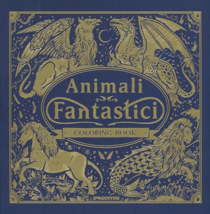 Animali fantastici. Coloring book. Ediz. illustrata