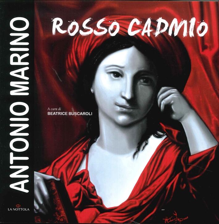 Antonio Marino. Rosso Cadmio.