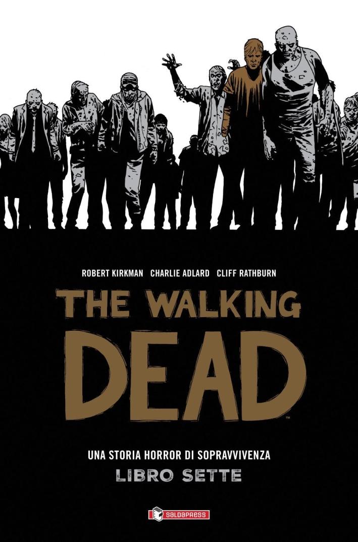 The Walking Dead. Una Storia Horror di Sopravvivenza. Libro Sette.