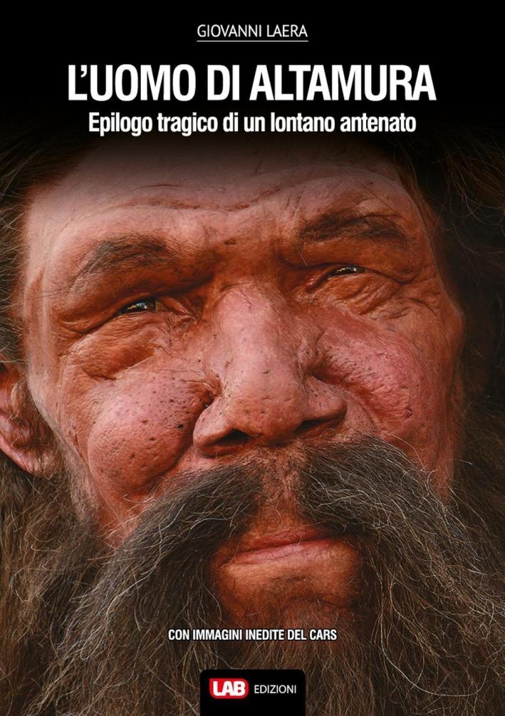 L'uomo di Altamura. Epilogo tragico di un lontano antenato.