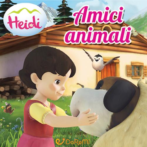 Amici animali. Heidi. Ediz. illustrata