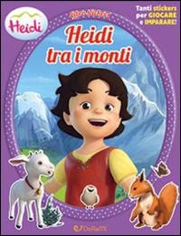 Heidi e i suoi monti. Libro stickers.