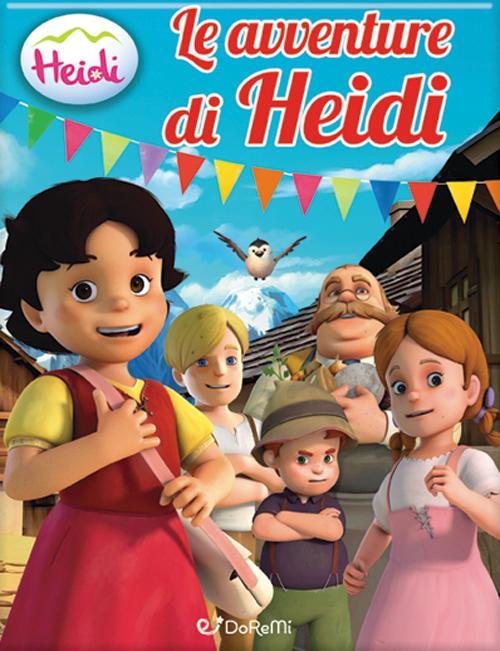 Le avventure di Heidi. Heidi. Ediz. illustrata
