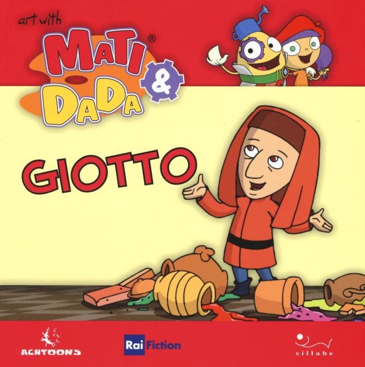 Giotto. L'arte con Matì e Dadà.