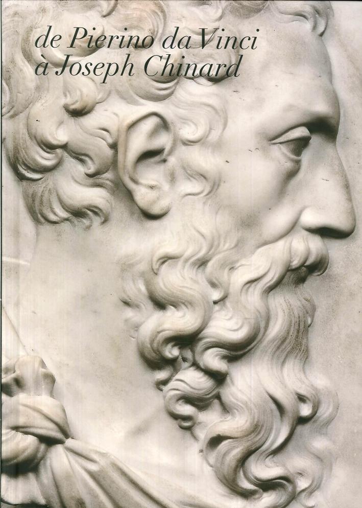 De Pierino Da Vinci a Joseph Chinard.